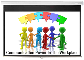 Communication Power In The Workplace Course